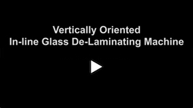 video-vertically-oriented-inline-glass-delaminating-machine